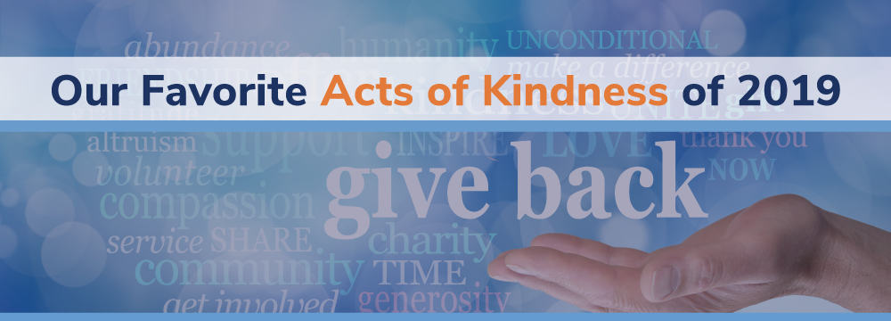 Our Favorite Acts of Kindness of 2019