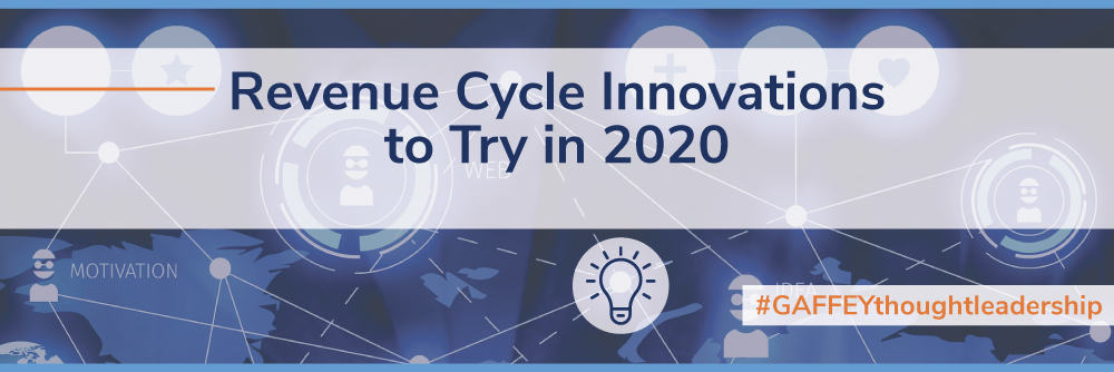 Revenue Cycle Innovations to Try in 2020