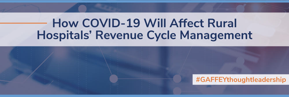 How COVID-19 Will Affect Rural Hospitals' Revenue Cycle Management
